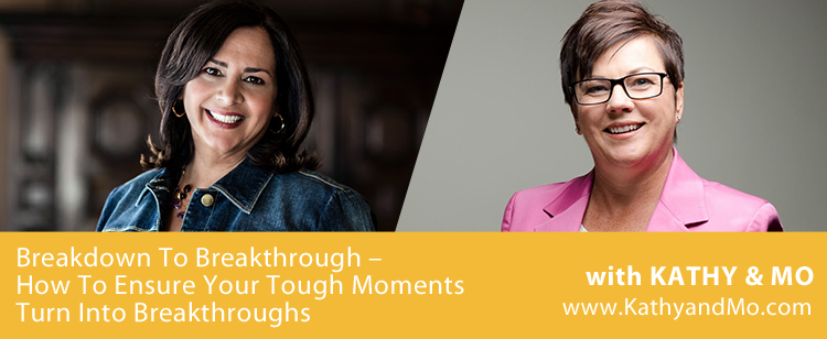 000:  Breakdown To Breakthrough – How To Ensure Your Tough Moments Turn Into Breakthroughs
