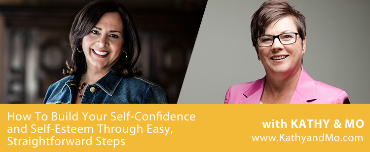 002: How To Build Your Self-Confidence and Self-Esteem Through Easy, Straightforward Steps