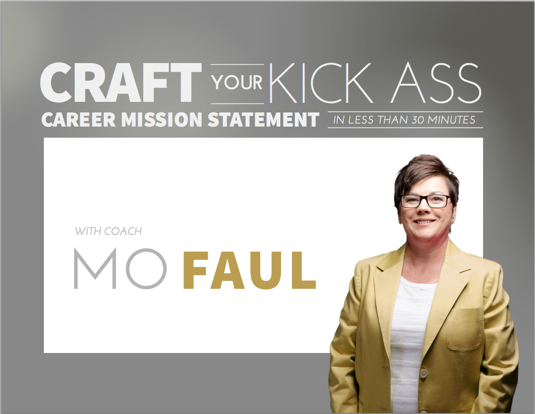 kathy mo craft your kick ass career mission statement in less than 30 minutes