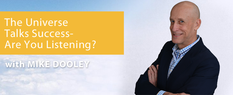 005: Mike Dooley: The Universe Talks Success – Are You Listening?