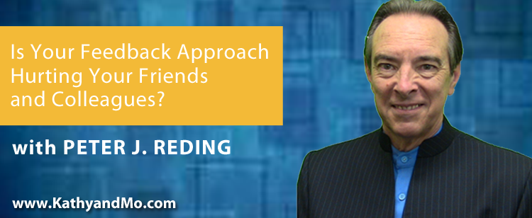 045: Peter J. Reding: Is Your Feedback Hurting Your Colleagues, Family and Friends?