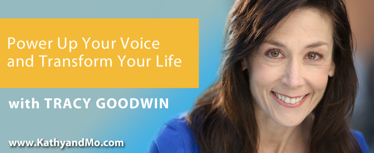 043: Tracy Goodwin: Power Up Your Voice and Transform Your Life
