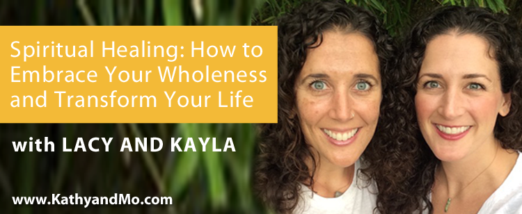 050: Lacy Young and Kayla Floyd: Spiritual Healing: How to Embrace Your Wholeness and Transform Your Life