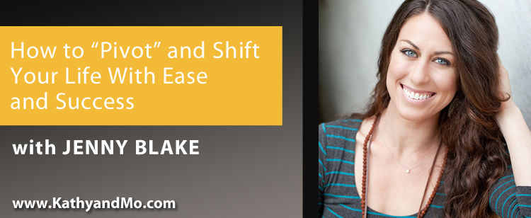 "054: Jenny Blake: How to ""Pivot"" and Shift Your Life With Ease and Success"