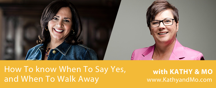 052: How to Know When To Say Yes, and When To Walk Away