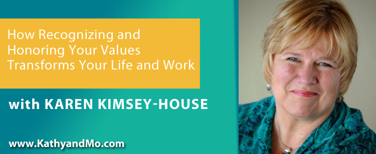 057: Karen Kimsey-House: How Recognizing and Honoring Your Values Transforms Your LIfe and Work
